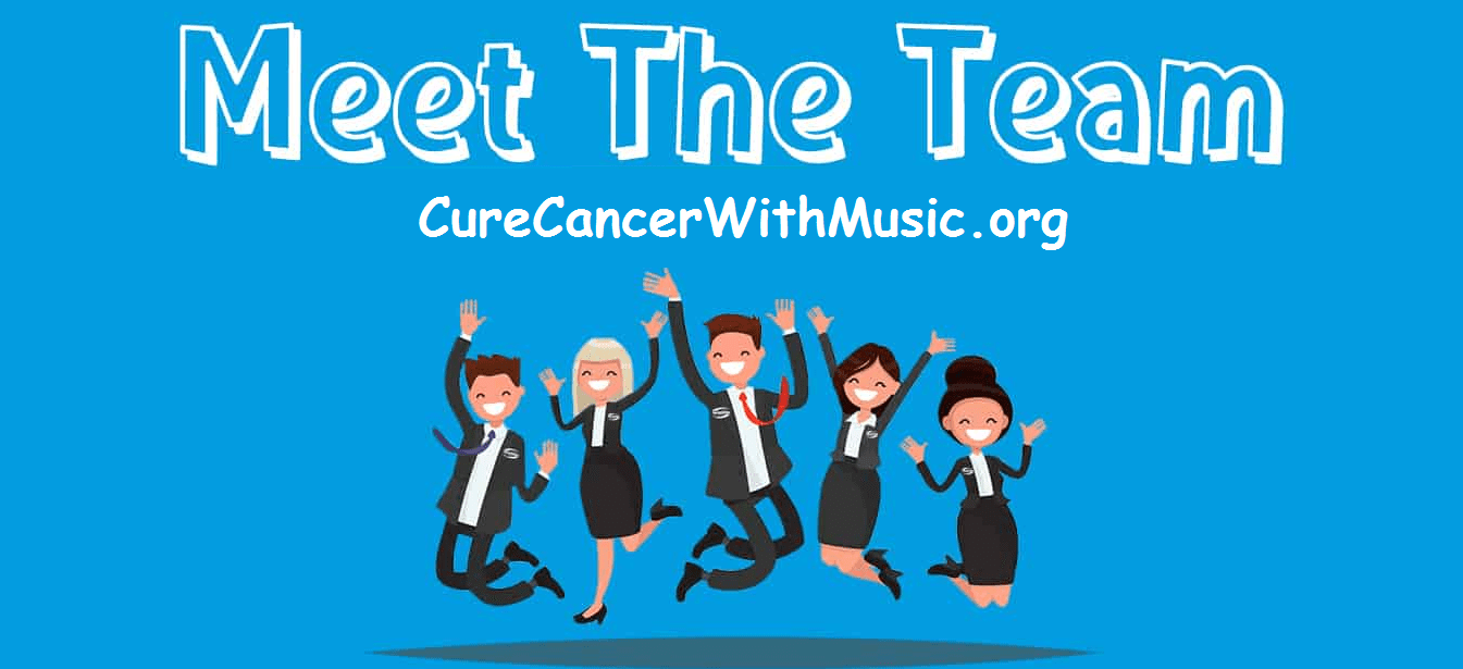 Meet The Team - CureCancerWithMusic.org